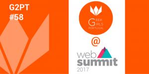 G2PT58 @ Web Summit 2017 (Lisboa)